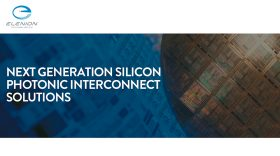 "Investment in Elenion Technologies further addresses ""explosive"" market demand for hyperscale bandwidth with silicon photonic-based interconnect solutions"